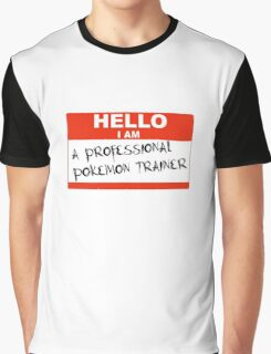 Hello I Am A Professional Pokemon Trainer Graphic T-Shirt