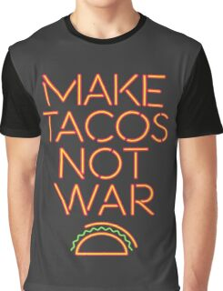 Makes Tacos Not War Graphic T-Shirt