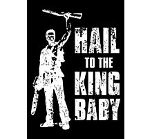 Boom Stick Hail To The King Baby - Black Photographic Print