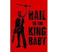 Boom Stick Hail to the king baby - RED Photographic Print
