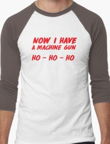 """Now I have a machine gun, ho ho ho"" - die hard quote Men's Baseball ¾ T-Shirt"