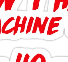 """Now I have a machine gun, ho ho ho"" - die hard quote Sticker"