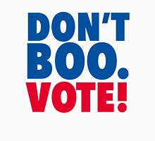 dont boo. vote Unisex T-Shirt