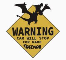 Warning: Car Will Stop For RARE Pokemon - Pokemon Go Gag Tee Shirt / Sticker Design.  Kids Tee