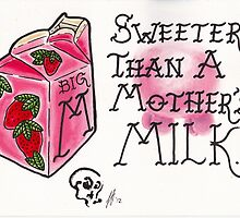 Sweeter than a mothers milk. by Leighmen