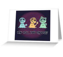 Creepy choice Greeting Card