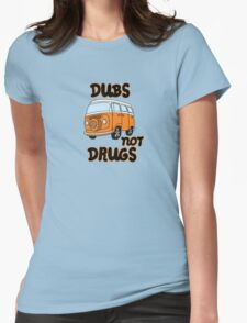 Dubs not Drugs - VW Camper Womens Fitted T-Shirt