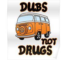 Dubs not Drugs - VW Camper Poster