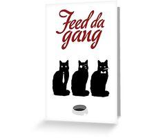 Feed da gang of cats Greeting Card