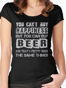 You can't buy happiness but you can buy beer and that's pretty much the same thing - T-shirts & Hoodies Women's Fitted Scoop T-Shirt