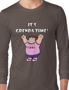 "IT""S GRENDA TIME! Long Sleeve T-Shirt"