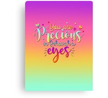 You Are Precious In Jehovah's Eyes Canvas Print