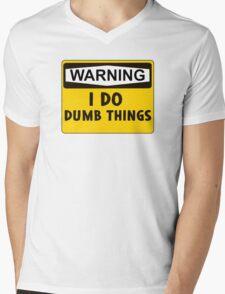 Warning: I do dumb things Mens V-Neck T-Shirt