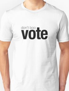 Don't boo. Vote. Unisex T-Shirt