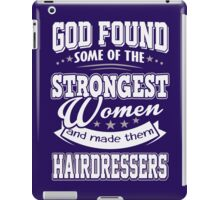 JOB - The Strongest Women - Hairdressers T - shirt - Special design and lovely iPad Case/Skin