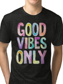 Colorful Good Vibes Only Tri-blend T-Shirt