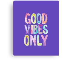 Colorful Good Vibes Only Canvas Print