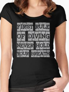 First rule of diving never hold your breath - T-shirts & Hoodies Women's Fitted Scoop T-Shirt