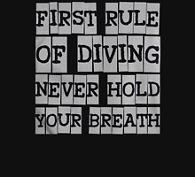 First rule of diving never hold your breath - T-shirts & Hoodies Unisex T-Shirt