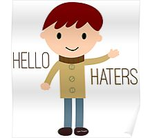 Cool Funny Vintage Cartoon Hipster Design - Hello Haters Poster