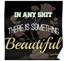 Funny Inspirational Vintage Joking Roses From Poop Design   Poster