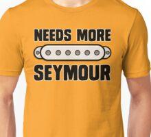 Needs More Seymour Unisex T-Shirt