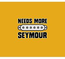 Needs More Seymour Photographic Print