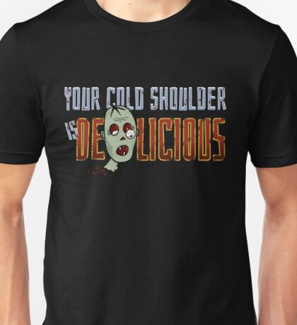 Zombie, Cold Shoulder is Delicious Unisex T-Shirt