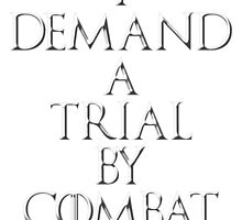 I DEMAND A TRIAL BY COMBAT- GAME OF THRONES by TheRising