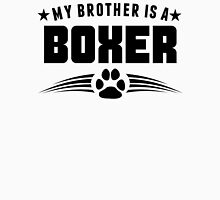 My Brother Is A Boxer Unisex T-Shirt