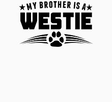 My Brother Is A Westie Unisex T-Shirt
