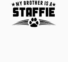 My Brother Is A Staffie Unisex T-Shirt