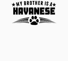 My Brother Is A Havanese Unisex T-Shirt