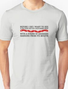Dog Funny Animal Cute Random Humor Quote Sausages Unisex T-Shirt