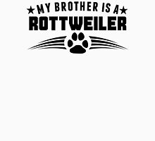 My Brother Is A Rottweiler Unisex T-Shirt
