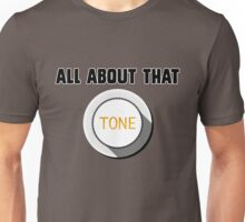 All About That Tone Unisex T-Shirt