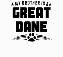 My Brother Is A Great Dane Unisex T-Shirt