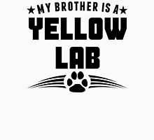 My Brother Is A Yellow Lab Unisex T-Shirt