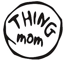 Mom Things Photographic Print