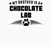 My Brother Is A Chocolate Lab Unisex T-Shirt