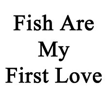 Fish Are My First Love by supernova23