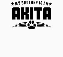 My Brother Is An Akita Unisex T-Shirt