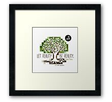 Let reality be reality Framed Print