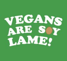 vegans are soyyyyy lame! by stujessica