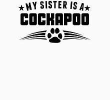 My Sister Is A Cockapoo Unisex T-Shirt