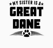 My Sister Is A Great Dane Unisex T-Shirt