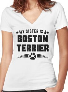 My Sister Is A Boston Terrier Women's Fitted V-Neck T-Shirt