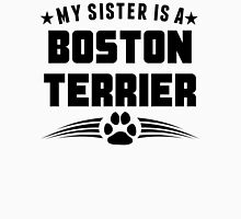 My Sister Is A Boston Terrier Unisex T-Shirt
