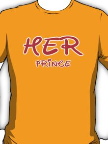 HER PRINCE T-Shirt