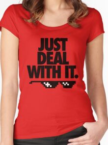 JUST DEAL WITH IT. Women's Fitted Scoop T-Shirt